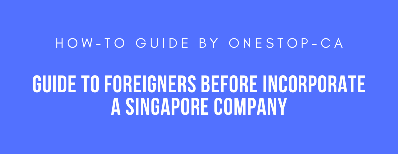 An Infographic Guide to Foreigners in Incorporating a Singapore Company